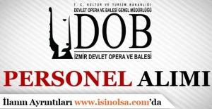 İzmir Devlet Opera ve Balesi Sözleşmeli Personel Alımı