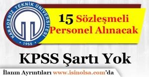 Karadeniz Teknik Üniversitesi 15 Sözleşmeli Personel Alacak