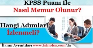 KPSS ile Nasıl Memur Olunur? Memur Olmak İsteyen Adaylar Hangi Adımları İzlemelidir?