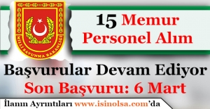 Milli Savunma Bakanlığı 15 Memur Personel Alımı Yapıyor