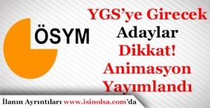 ÖSYM'den YGS'ye Girecek Adaylara Animasyonlu Uyarı Yayımlandı