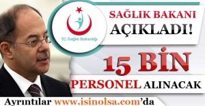 Sağlık Bakanı Akdağ, Resmi Sağlıkçı Alım Sayısını Açıkladı! 15 Bin Personel Alınacak