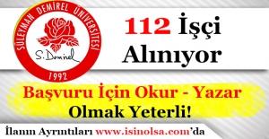 Süleyman Demirel Üniversitesi Okur Yazar Şartı İle 112 İşçi Alımı Yapıyor!