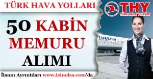 Türk Hava Yolları Bay-Bayan Kabin Memuru Alımı Gerçekleştiriyor