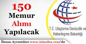 Ulaştırma Denizcilik ve Haberleşme Bakanlığı 150 Memur Alacak