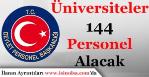 Üniversiteler 144 Personel Alımı Yapacak