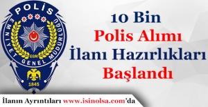 10 Bin Polis Alımı İlanı Hazırlıklarına Başlandı! Alımlar Ne Zaman Yapılacak