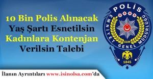 10 Bin Polis Alınacak! Yaş Şartı...