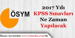 2017 Yılı KPSS Sınavları Ne Zaman Yapılacak! KPSS Sınav Tarihi Belli Oldu