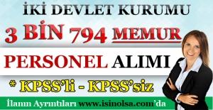 2 Devlet Kurumu 3 Bin 794 Memur Personel Alımı Gerçekleştiriyor!