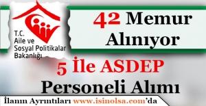 5 İle Aile ve Sosyal Politikalar Bakanlığı 42 ASDEP Memur Personeli Alıyor