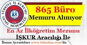 865 Büro Memuru Alınıyor! En Az İlköğretim Mezunu