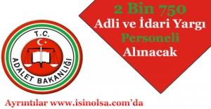 Adalet Bakanlığı 2 Bin 750 Adli ve İdari Yargı Personeli Alımı Yapacak