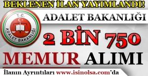 Adalet Bakanlığı 2 Bin 750 Memur Alım İlanı Yayımlandı!