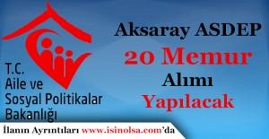 Aile ve Sosyal Politikalar Aksaray İl Müdürlüğü 20 Memur Alımı İlanı Yayımlandı
