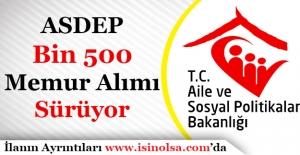 Aile ve Sosyal Politikalar Bakanlığı ASDEP Bin 500 Memur Personel Alımı Yapılıyor