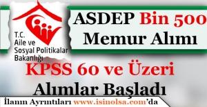 Aile ve Sosyal Politikalar Bakanlığı ASDEP Bin 500 Personel Alımı Yapılıyor