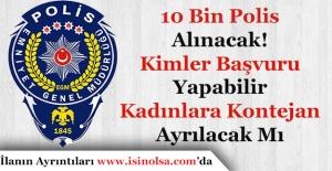 Bakan Duyurdu 10 Bin Polis Alınacak!...