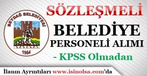 Beydağ Belediyesi Tam Zamanlı Sözleşmeli Personel Alımı Yapıyor!
