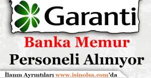Garanti Bankası Memur Personel Alımı Yapıyor