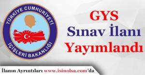 İçişleri Bakanlığı GYS İlanı Yayımlandı!