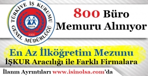 İŞKUR Aracılığı ile 800 Büro...