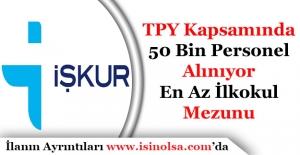 İŞKUR TYP Kapsamında En Az İlkokul Mezunu 50 BinPersonelAlımı Yapılıyor