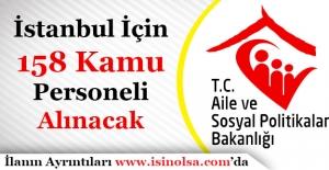 İstanbul Aile ve Sosyal Politikalar İl Müdürlüğü 158 Memur Personel Alacak