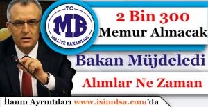 Maliye Bakanı Müjdeledi! 2 Bin 300 Memur Alınacak