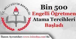 MEB Bin 500 Engelli Öğretmen Alımı Tercihleri Başladı