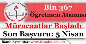 Milli Eğitim Bakanlığı Bin 367 Öğretmen Alımı Başvuruları Başladı!