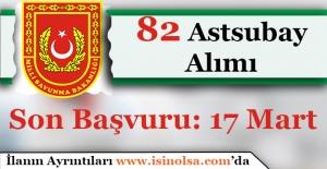 Milli Savunma Bakanlığı 82 Astsubay Alımı Başvuruları Bitiyor