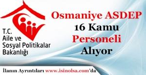 Osmaniye Aile ve Sosyal Politikalar İl Müdürlüğü 16 Personel Alıyor