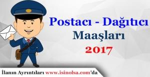 Postacı - Dağıtıcı Maaşları Ne Kadar 2017