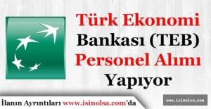 Türkiye Ekonomi Bankası (TEB) Personel Alımı Başladı