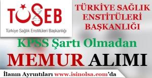 Türkiye Sağlık Enstitüleri Başkanlığı Memur Alım İlanı Duyurdu!