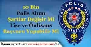 10 Bin Polis Alımı Başvuru Şartları...
