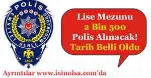 2 Bin 500 Lise Mezunu Polis Alınacak!...