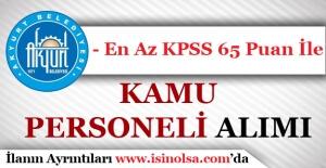Akyurt Belediyesi KPSS 65 Puan İle Kamu Personeli Alımı