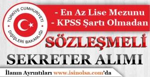 Dışişleri Bakanlığı KPSS Olmadan Sözleşmeli Sekreter Alıyor