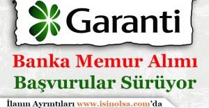 Garanti Bankası Türkiye Geneli Memur Personel Alıyor
