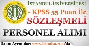 İstanbul Üniversitesi KPSS 55 Puan İle Sözleşmeli Personel Alımı