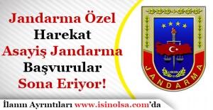 Jandarma Özel Harekat ve Asayiş Jandarma Alımı Başvuruları Bitiyor