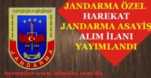 Jandarma Özel Harekat ve Jandarma Asayiş Alımı İlanı Yayımlandı!