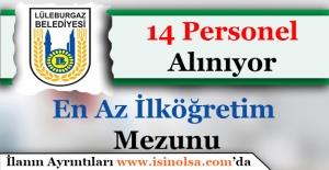 Kırklareli Lüleburgaz Belediye Başkanlığı 14 Personel Alımı Yapıyor