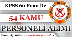 Kıyı Emniyet Genel Müdürlüğü KPSS 60 Puan İle 64 Kamu Personeli Alımı
