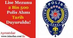 Lise Mezunu 2 Bin 500 Polis Alımı!...