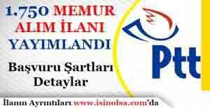 PTT Bin 750 Memur Personel Alımı İlanı Yayımlandı! Kimler Başvuru Yapabilir