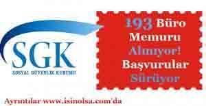 Sosyal Güvenlik Kurumu (SGK) 193 Büro Memuru Alımı Başvuruları Sürüyor