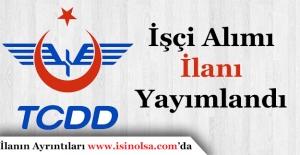 TCDD İşçi Alımı İlanı Yayımlandı! Kimler Başvuru Yapabilecek